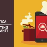 [GUIDA] Web Marketing per ristoranti: 5 strumenti fondamentali